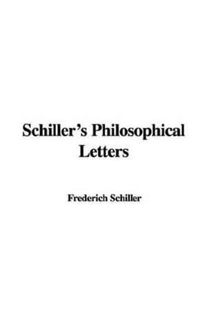 The Philosophical Letters by Frederich Schiller