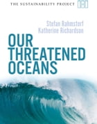 Our Threatened Oceans by Stefan Rahmstorf
