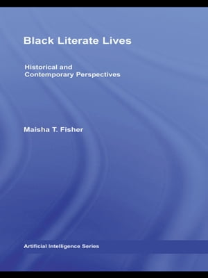 Black Literate Lives Historical and Contemporary Perspectives