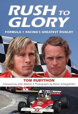 Book Rush to Glory: FORMULA 1 Racing's Greatest Rivalry by Tom Rubython