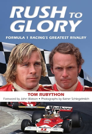 Rush to Glory: FORMULA 1 Racing's Greatest Rivalry