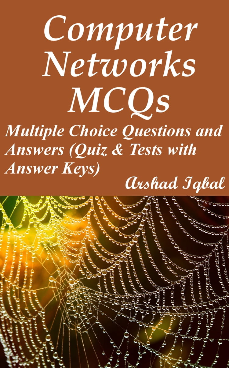 Computer Networks MCQs: Multiple Choice Questions and Answers (Quiz & Tests  with Answer Keys)