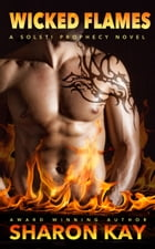 Wicked Flames by Sharon Kay