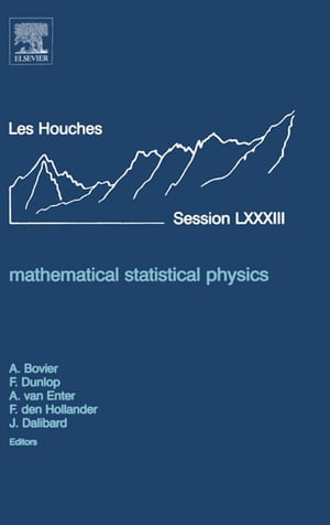 Mathematical Statistical Physics Lecture Notes of the Les Houches Summer School 2005