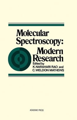 Book Molecular Spectroscopy: Modern Research by Rao, K.N.