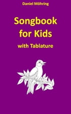 Songbook for Kids with Tablature by Daniel Möhring