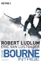 Die Bourne Intrige by Robert Ludlum