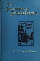 THE ADVENTURES OF SHERLOCK HOLMES: SIR ARTHUR CONAN DOYLE by SIR ARTHUR CONAN DOYLE