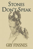 Stones Don't Speak: The Tall King's Country, #2 by Gry Finsnes