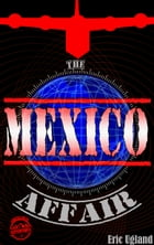 The Mexico Affair: An Action Adventure Thriller by Eric Ugland