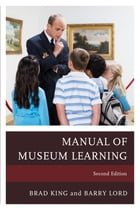 The Manual of Museum Learning by Barry Lord