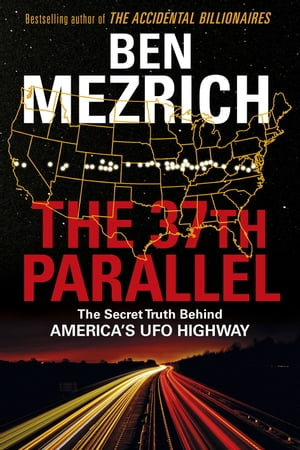 The 37th Parallel The Secret Truth Behind America's UFO Highway