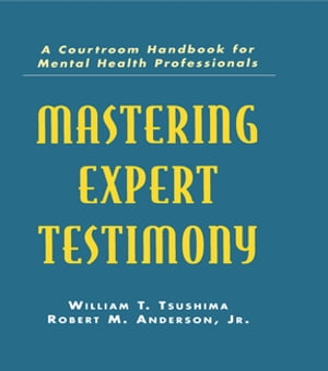 Mastering Expert Testimony A Courtroom Handbook for Mental Health Professionals