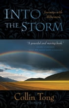 Into the Storm: Journeys with Alzheimer's by Collin Tong
