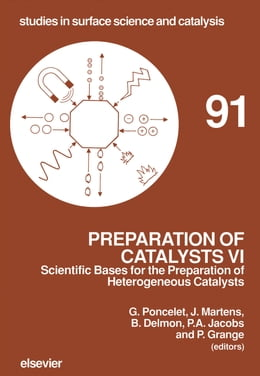 Book Preparation of Catalysts VI: Scientific Bases for the Preparation of Heterogeneous Catalysts by Poncelet, G.