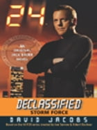 24 Declassified: Storm Force by David Jacobs