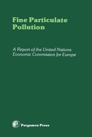 Fine Particulate Pollution: A Report of the United Nations Economic Commission for Europe