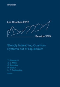 Strongly Interacting Quantum Systems out of Equilibrium: Lecture Notes of the Les Houches Summer…