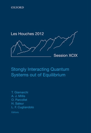 Strongly Interacting Quantum Systems out of Equilibrium Lecture Notes of the Les Houches Summer School: Volume 99,  August 2012