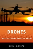 Drones: What Everyone Needs to Know® by Sarah E. Kreps