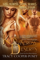 Kiss Across Deserts: A Vampire Time Travel Menage Romance by Tracy Cooper-Posey