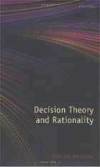 Decision Theory and Rationality by José Luis Bermúdez