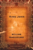 King John: A History by William Shakespeare