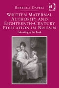 Written Maternal Authority and Eighteenth-Century Education in Britain e5be8737-cc62-4c56-b828-0b8e1682783c