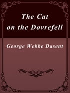 The Cat on the Dovrefell by George Webbe Dasent