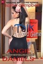 Talk A Good Game by Angie Daniels