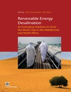 Renewable Energy Desalination: An Emerging Solution to Close the Water Gap in the Middle East and North Africa by Bekele Debele Negewo