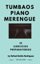 Tumbaos Piano Merengue: 10 Ejercicios Preparatorios by Rafael Emilio Rodriguez