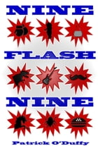 Nine Flash Nine by Patrick O'Duffy