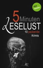 5 Minuten Leselust - Band 3: 10 packende Krimis by Barbara Gothe