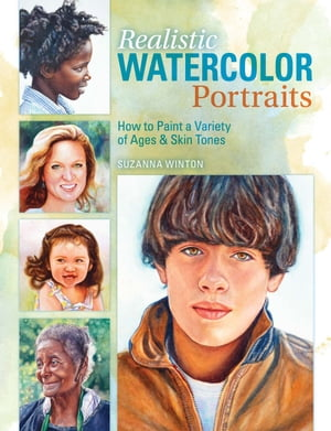 Realistic Watercolor Portraits How to Paint a Variety of Ages and Ethnicities