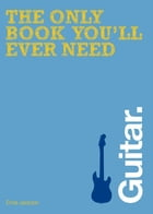 The Only Book You'll Ever Need - Guitar by Ernie Jackson