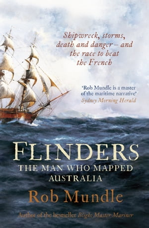 Flinders The man who mapped Australia
