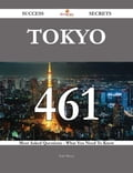 Tokyo 461 Success Secrets - 461 Most Asked Questions On Tokyo - What You Need To Know 3464894b-bdd9-4e76-a454-e920b1b21bd9
