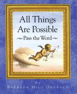 Book All Things Are Possible: Pass the Word by Barbara Milo Ohrbach