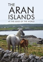 The Aran Islands: At the Edge of the World by Curriculum Development Unit