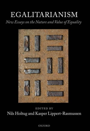 Egalitarianism New Essays on the Nature and Value of Equality