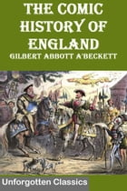THE COMIC HISTORY OF ENGLAND by Gilbert Abbott A'Beckett