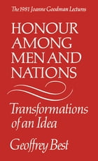 Honour Among Men and Nations: Transformations of an idea
