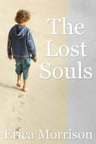 The Lost Souls by Erica  Morrison