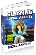 Slaying Social Anxiety by Anonymous