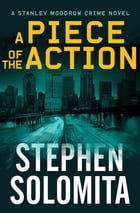 A Piece of the Action by Stephen Solomita