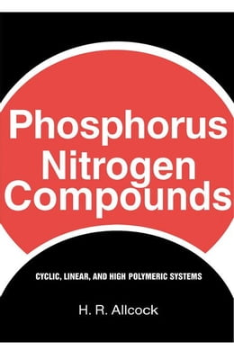 Book Phosphorus-Nitrogen Compounds: Cyclic, Linear, and High Polymeric Systems by Allcock, H