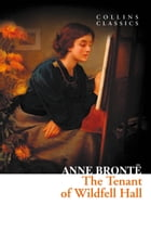 The Tenant of Wildfell Hall (Collins Classics) by Anne Brontë