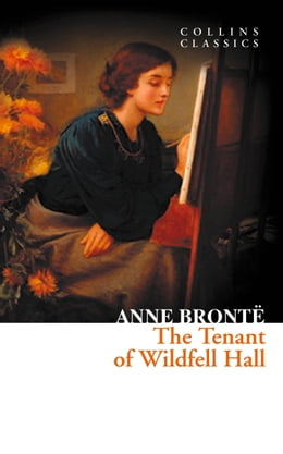 Book The Tenant of Wildfell Hall (Collins Classics) by Anne Brontë