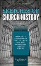 Sketches of Church History by Robertson, J. C.